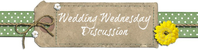 wedding wednesday discussions