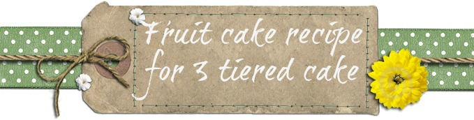 Fruit cake recipe for 3 tiered cake