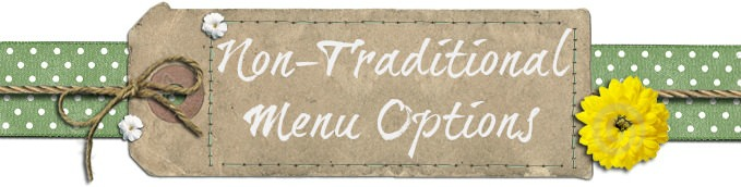 Non-Traditional Menu Options