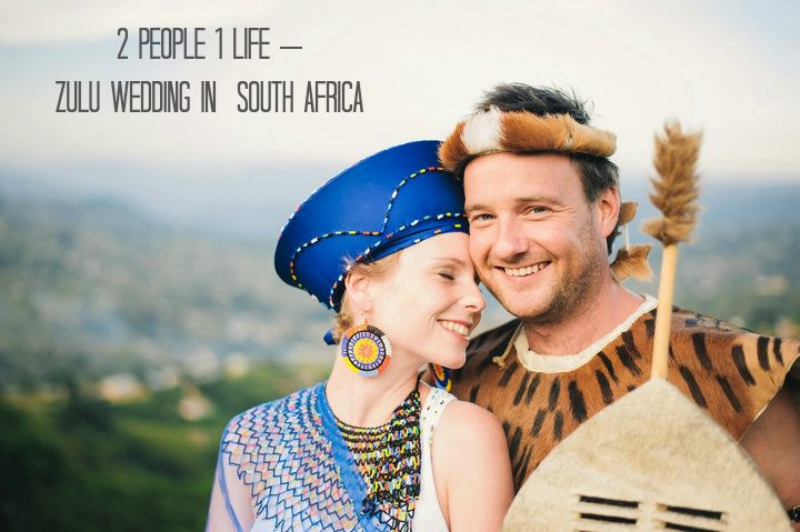 2 People 1 Life Wedding 38 Zulu Wedding South Africa