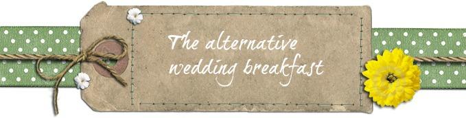 The Alternative Wedding Breakfast