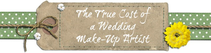 The True Cost of a Wedding Make-Up Artist