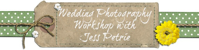Wedding Photography Workshop with Jess Petrie
