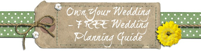 Own Your Wedding - FREE Wedding Planning Guide