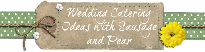 Wedding Catering Ideas with Sausage and Pear