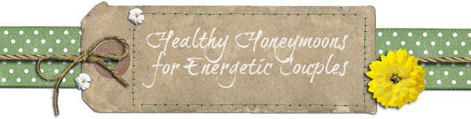 Healthy Honeymoons for Energetic Couples
