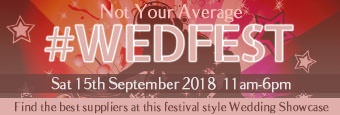 Welcome to WEDFEST - Not Your Average Wedding Fair
